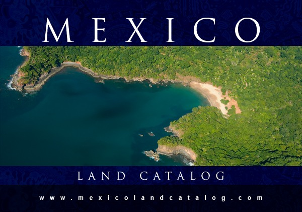 The Mexico Land Catalog - LPR Luxury Internatioanl - La Punta Realty - Explore the coastlies of Mexico