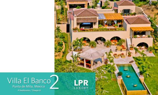 Villa el Banco 2 - El Banco Estates - Punta de Mita Ultra Luxury Vacation Rental Villas North Puerto Vallarta