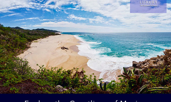 Explore the coastlines of Mexico with LPR Luxury International - La Punta Realty - Mexico
