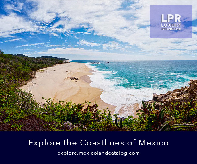 Explore the coastlines of Mexico with LPR Luxury International - La Punta Realty - Mexico