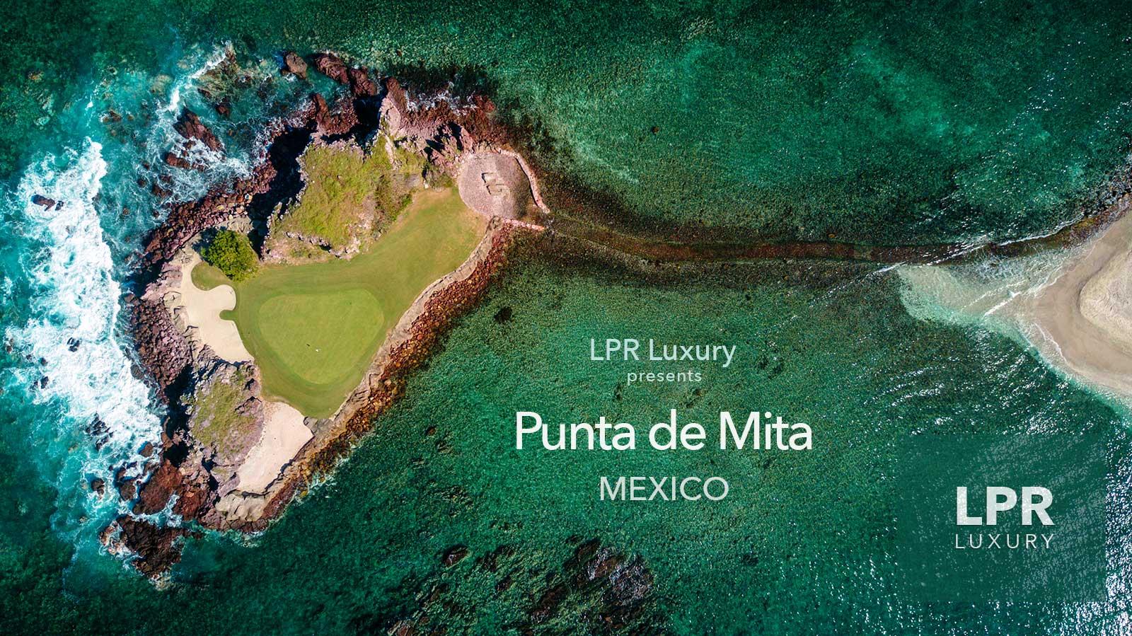 Explore LPR Luxury - Only the best Luxury Punta de Mita villas for sale and rent